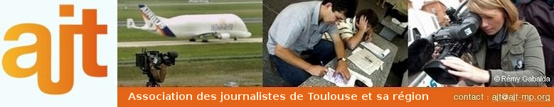 AJT-MP... L'Association des Journalistes de Toulouse et sa région